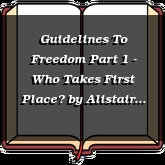 Guidelines To Freedom Part 1 - Who Takes First Place?