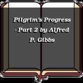 Pilgrim's Progress - Part 2