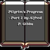 Pilgrim's Progress - Part 1