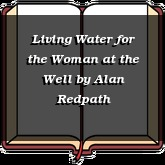Living Water for the Woman at the Well