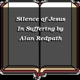 Silence of Jesus In Suffering