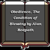 Obedience, The Condition of Blessing