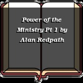 Power of the Ministry Pt 1