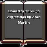 Stability Through Sufferings