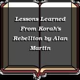 Lessons Learned From Korah's Rebellion