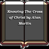 Knowing The Cross of Christ