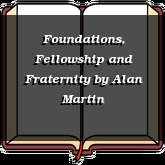 Foundations, Fellowship and Fraternity
