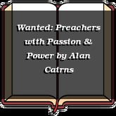 Wanted: Preachers with Passion & Power