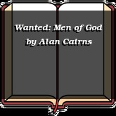 Wanted: Men of God