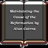 Maintaining the Cause of the Reformation