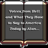 Voices from Hell and What They Have to Say to America Today