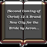 (Second Coming of Christ) 12 A Brand New City for the Bride