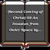 (Second Coming of Christ) 09 An Invasion from Outer Space