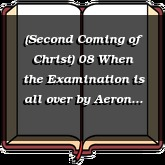 (Second Coming of Christ) 08 When the Examination is all over