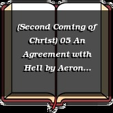 (Second Coming of Christ) 05 An Agreement with Hell