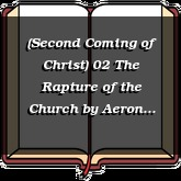 (Second Coming of Christ) 02 The Rapture of the Church