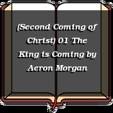(Second Coming of Christ) 01 The King is Coming