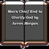 Man's Chief End to Glorify God