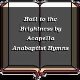 Hail to the Brightness