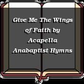 Give Me The Wings of Faith