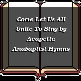 Come Let Us All Unite To Sing