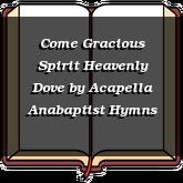 Come Gracious Spirit Heavenly Dove