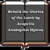 Behold the Glories of the Lamb