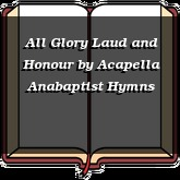 All Glory Laud and Honour