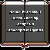 Abide With Me, I Need Thee