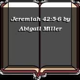 Jeremiah 42:5-6