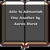 Able to Admonish One Another