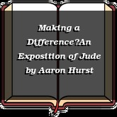 Making a Difference—An Exposition of Jude