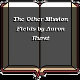 The Other Mission Fields