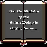 The The Ministry of the Saints—Dying to Self