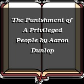 The Punishment of A Privileged People