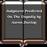 Judgment Predicted On The Ungodly
