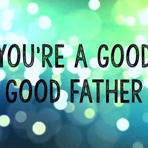 Good Good Father w/ Lyrics (Chris Tomlin)
