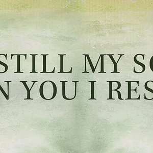 Kari Jobe - Be Still My Soul (In You I Rest) [Lyrics]