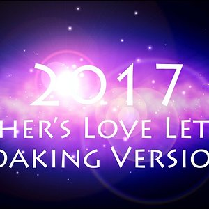 2017 Fathers Love Letter Soaking Version
