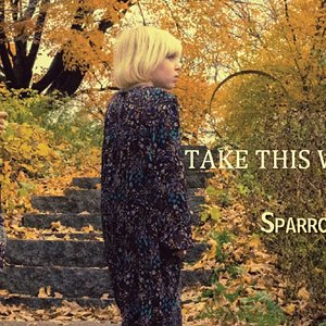 Sparrows Rising - Take This With You