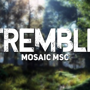 Mosaic MSC - Tremble (Official Lyrics)
