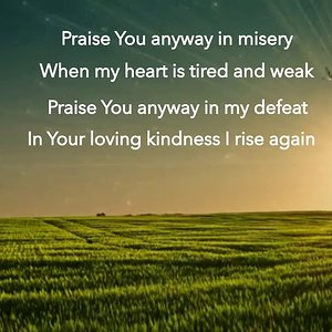 Praise YOU Anyway/Lyrics