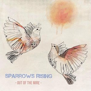 Save MeSparrows -Rising Out of the Mire -