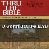 3 John 13, 14 END