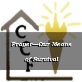 Prayer—Our Means of Survival